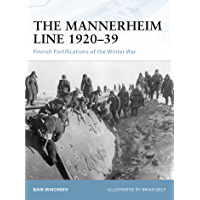 The Mannerheim Line 1920–39: Finnish Fortifications of the Winter War (Fortress Book 88)