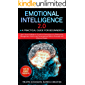Emotional intelligence 2.0: A Practical Guide for Beginners: Learn Social Intelligence, Emotional Awareness and Relationship Management. How to use Conversational ... to Persuade and Influence (English Edition)