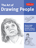 Art of Drawing People: Discover simple techniques for drawing a variety of figures and portraits (Collector's Series)