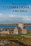 Columba's Iona: A new history