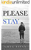 Please Stay: A Brain Bleed, A Life In The Balance, A Love Story