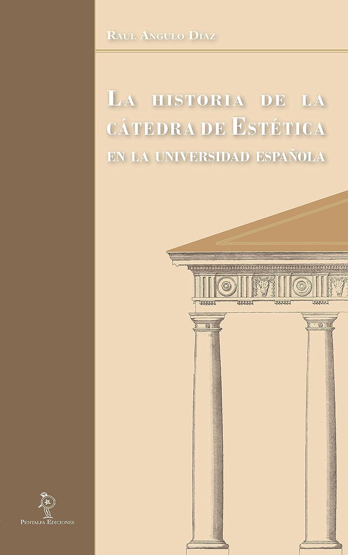 La historia de la cátedra de Estética en la universidad española ...
