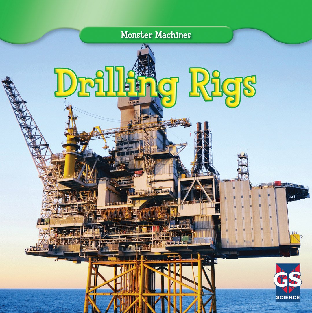 Drilling Rigs (Monster Machines)