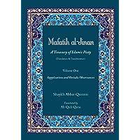 Mafatih al-Jinan: A Treasury of Islamic Piety (Translation & Transliteration): Volume One: Supplications and Periodic Observances