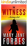 The Witness: Living a lie! (Twists of Fate Cozy Mystery Trilogy Book 2)