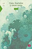 Caos, fractales y cosas raras: 0 (La Ciencia Para Todos)