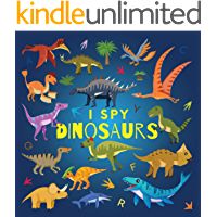 I Spy Dinosaurs: A Fun Guessing Game Picture Book for Kids Ages 2-5, Toddlers and Kindergartners ( Picture Puzzle Book…