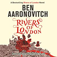 Rivers of London: Rivers of London, Book 1