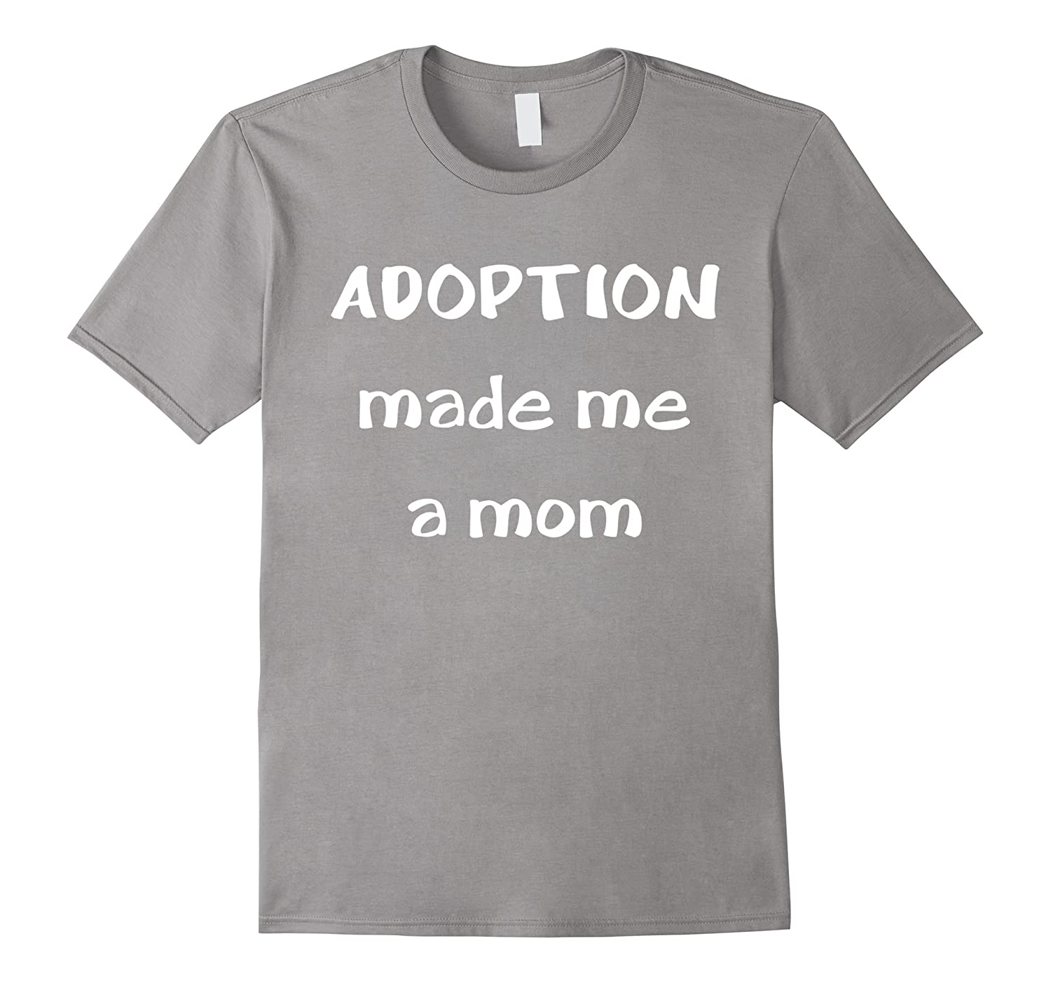 Adoption Made Me a Mom Mother's Day T-Shirt-TH