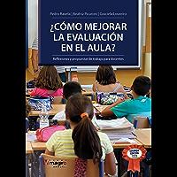 ¿Como mejorar la evaluación en el aula?: Reflexiones y propuestas de trabajo para docentes