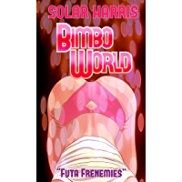 Bimbo World: Futa Frenemies (English Edition)