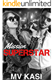 Mission Superstar: A Hot Gripping Indian Romance