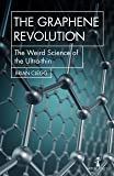 The Graphene Revolution: The Weird Science of the Ultra-thin (Hot Science)