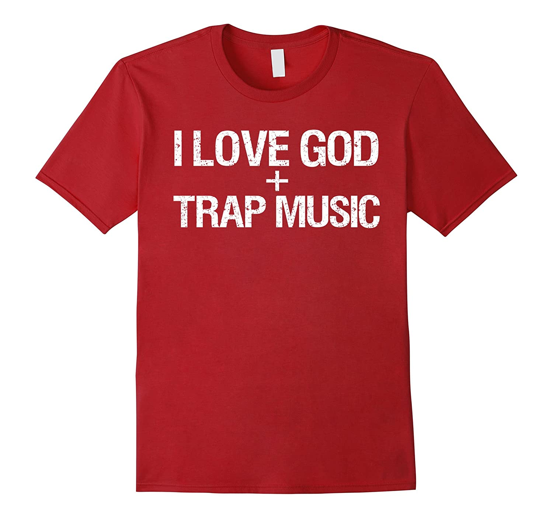 I Love God And Trap Music Shirt  Funny Hip Hop Shirt