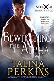 Bewitching The Alpha: A Paranormal Werewolf Romance (MoonHex Book 3)