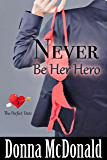 Never Be Her Hero: A (Not So) Later In Life Romance (The Perfect Date Book 5)