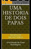Uma História de Dois Papas: Um Estudo de Caso Astrológico