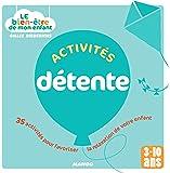 Activités détente - 35 activités pour favoriser la relaxation de votre enfant