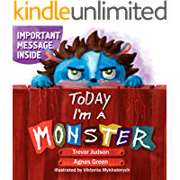 "Today I'm a Monster: Book on mother love & acceptance. Great for teaching emotions, recognizing and accepting difficult feelings as anger & sadness. Best way to say ""I love you"" to kid who misbehaved"