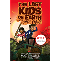 The Last Kids on Earth and the Zombie Parade (The Last Kids on Earth) (English Edition)