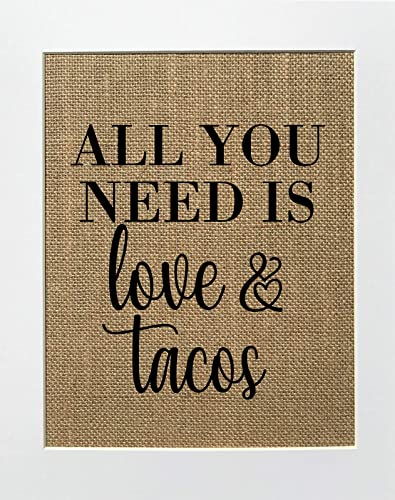 8x10 Unframed All You Need Is Love Tacos Burlap Print Sign Rustic Country Shabby Chic Vintage Party Decor Sign Tacos Hispanic Mexican Food Sign Love Tacos Handmade