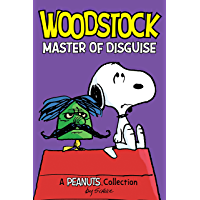 Woodstock: Master of Disguise: A PEANUTS Collection (Peanuts Kids Book 4)