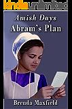 Amish Days 2: Abram's Plan: An Amish Short Romance Story (Hollybrook Amish Romance)