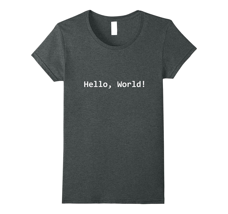 Hello, World Funny Coding T-Shirt
