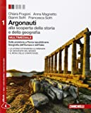 Argonauti. Alla scoperta della storia e della geografia. Con e-book. Con espansione online. Per le Scuole superiori: 1
