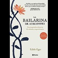 La bailarina de Auschwitz: Una inspiradora historia de valentía y supervivencia (Spanish Edition)
