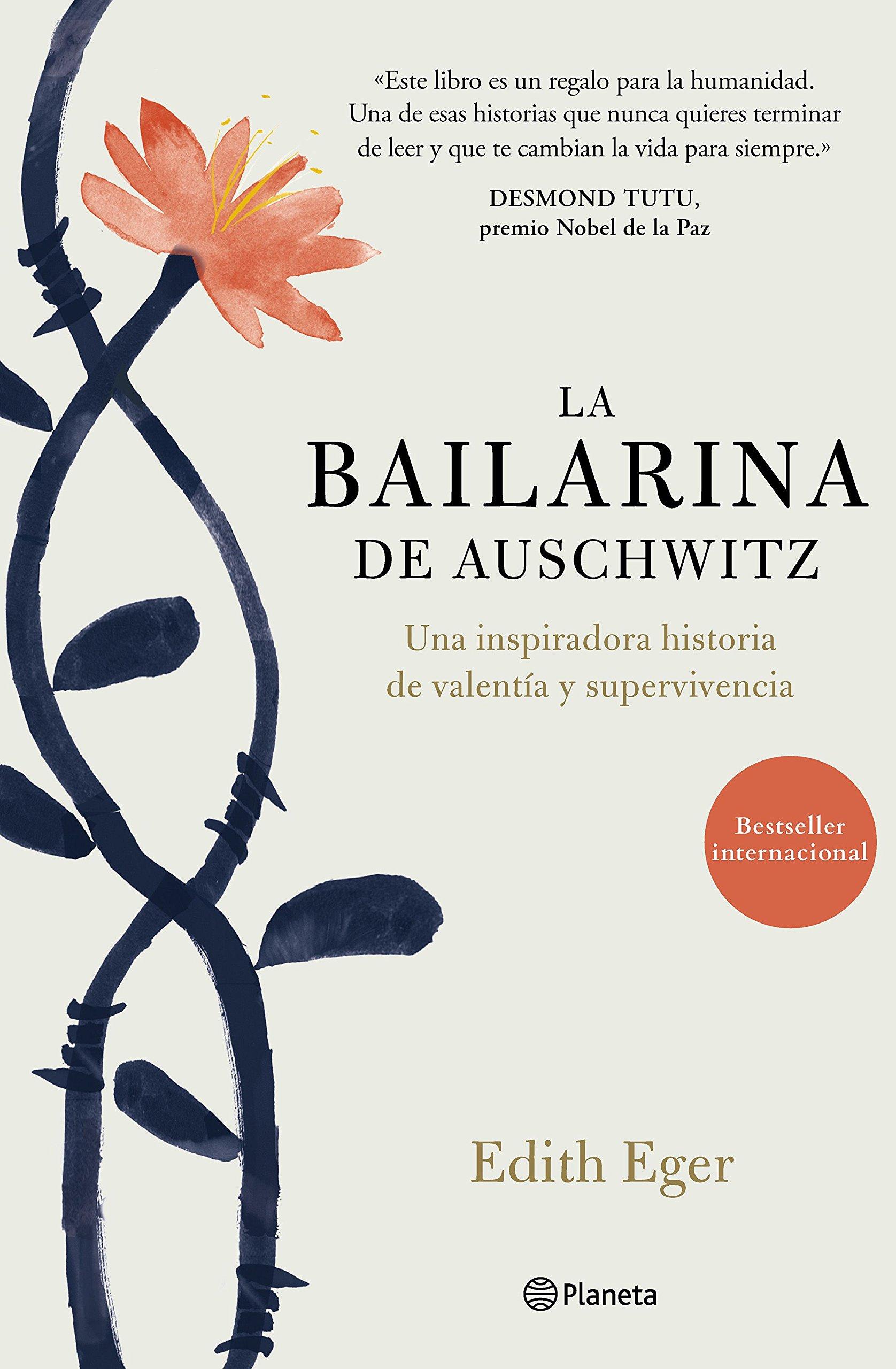 La bailarina de Auschwitz: Una inspiradora historia de valentía y  supervivencia No Ficción: Amazon.es: Edith Eger, Jorge Paredes: Libros