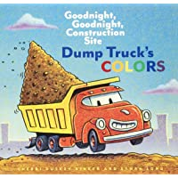 Dump Truck's Colors: Goodnight, Goodnight, Construction Site (Children's Concept Book, Picture Book, Board Book for Kids…