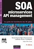 SOA, microservices et API management - 4e éd - Le guide de l'architecte des SI agiles