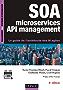 SOA , microservices et API management - 4e éd : Le guide de l'architecte des SI agiles (Management des systèmes d'information)