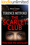 THE SCARLET CLUB: They Took The Wrong Girl: A Gripping Suspense Thriller. (Mason Cooper)