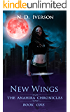 New Wings: The Anahira Chronicles Book 1