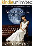 Accepting the Moon: Prequel (Moonrising Book 0)