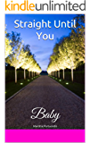Straight Until You: Baby (4)