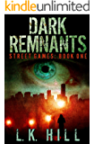 Dark Remnants: An Urban Crime Romantic Suspense Thriller with Cute Detectives Serial Killers Murder and Heart Stopping Twists and Turns (Street Games Book 1)