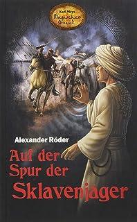 Auf der Spur der Sklavenjäger - Karl Mays Magischer Orient, Band 6