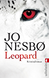 Leopard: Harry Holes achter Fall (Ein Harry-Hole-Krimi 8)