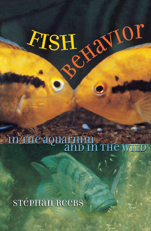 Fish Behavior in the Aquarium and in the Wild (Comstock Books)