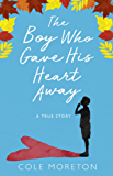 The Boy Who Gave His Heart Away: A Death that Brought the Gift of Life