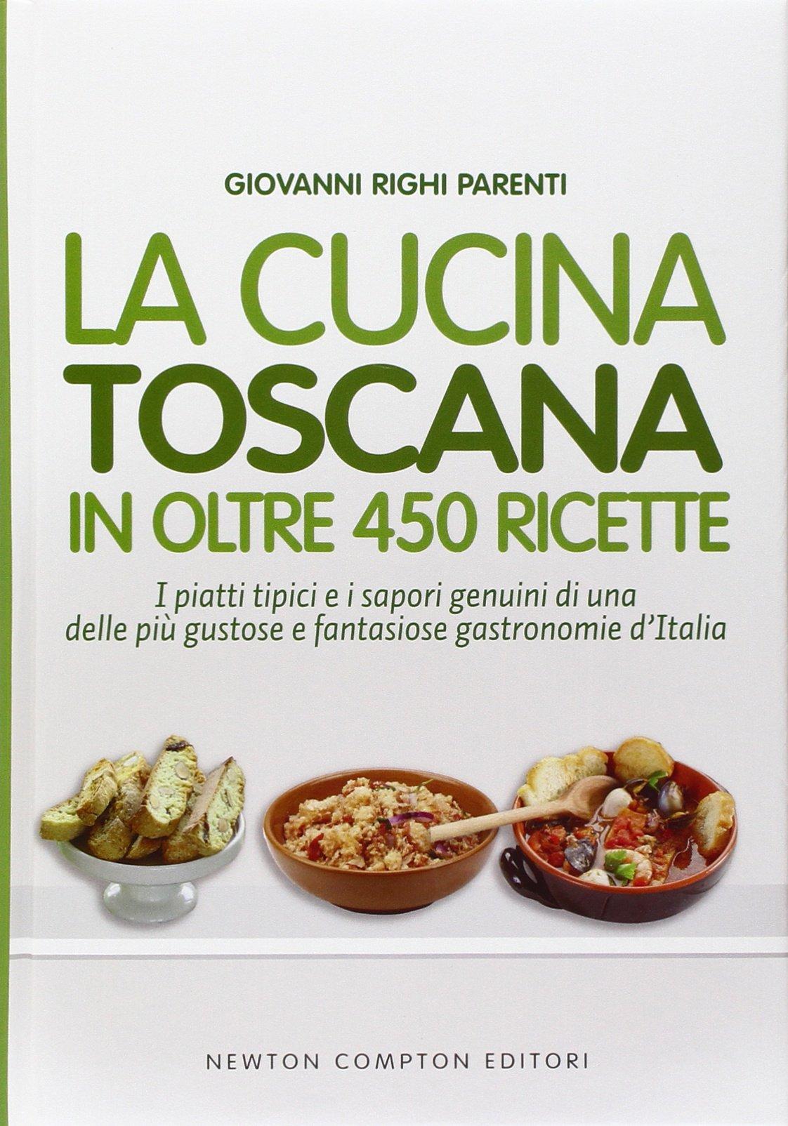 Amazon.it: La cucina toscana in oltre 450 ricette - Giovanni Righi ...