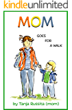 Mom Goes for a Walk: Picture book for the youngest readers (Meet my family 3)