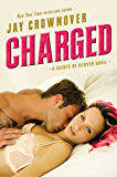 Charged: A Saints of Denver Novel