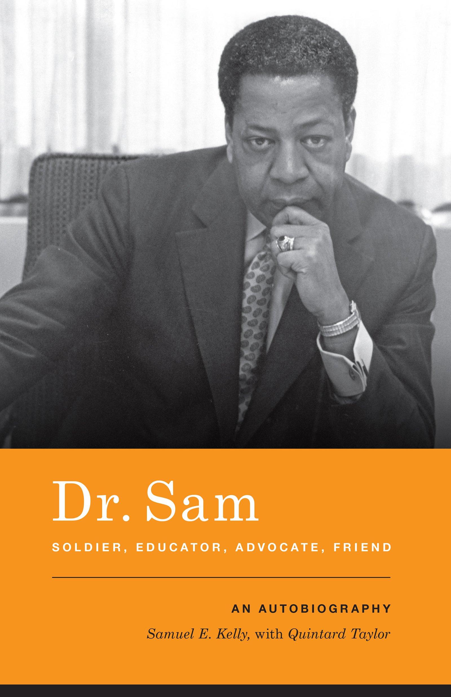 Dr. Sam, Soldier, Educator, Advocate, Friend: An Autobiography pdf