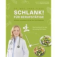 Schlank! für Berufstätige Schlank! und gesund mit der Doc Fleck Methode Das Kochbuch für alle, die wenig Zeit haben (Gesund-Kochbücher BJVV)