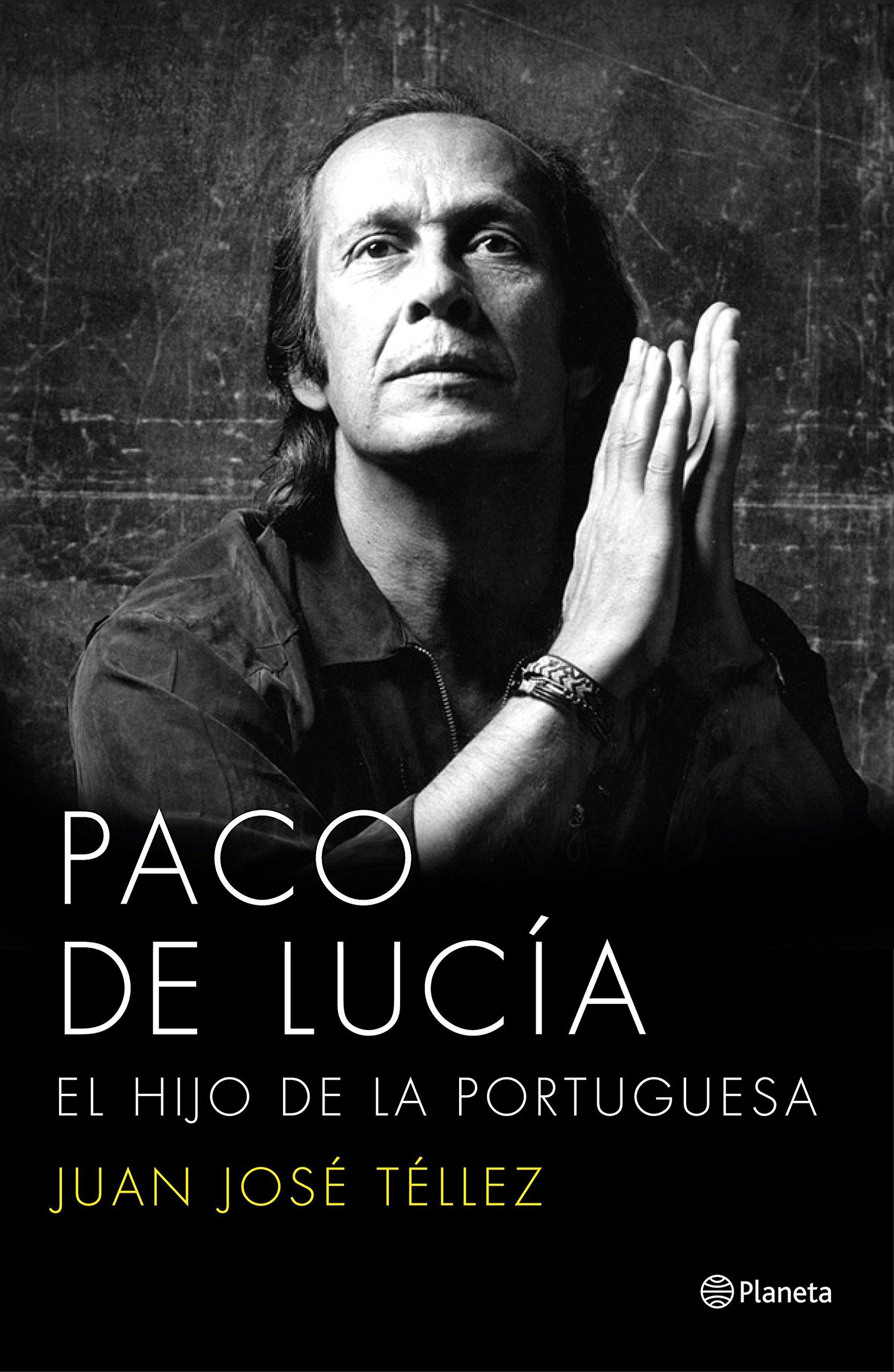 Paco de Lucía : el hijo de la portuguesa (Biografias Y Memorias)