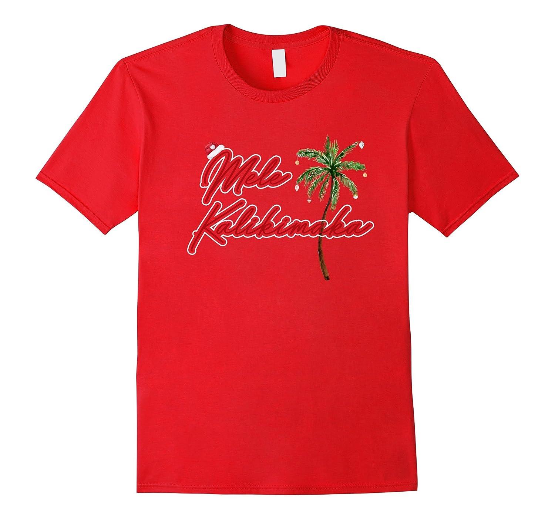 Mele Kalikimaka -Merry Christmas Hawaiian Style T-Shirt-ANZ